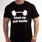 Shut Up and Squat - triko černé s bílým potiskem - velikost S