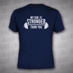 My girl is stronger than you - pánské triko tmavě modré s bílým potiskem VZADU - velikost M