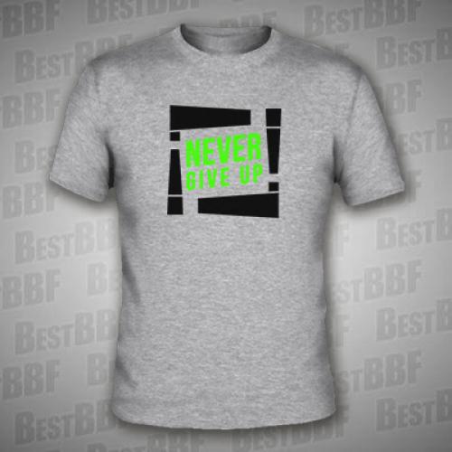 b2fe1656d713 Never give up - pánské triko šedé s neon zeleným potiskem - velikost ...
