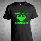 Drž Pí*u - triko černé s neonově zeleným potiskem - velikost S