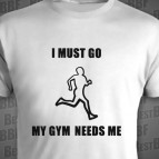 I must go - my gym needs me