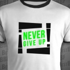 ! NEVER GIVE UP !