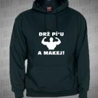 Drž Pí*u a Makej - Mikina s kapucí černá s bílým potiskem - velikost S