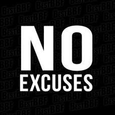 No Excuses (Big NO)