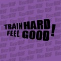 "Train hard - Feel good! - ""šikmé"""