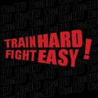 Train hard - Fight easy