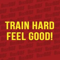 Train hard - Feel good! - normal