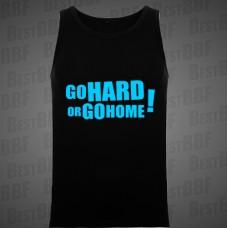 Go Hard or Go Home! - Pánské tílko