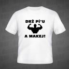Drž Pí*u A Makej - pánské triko bílé s černým potiskem - velikost L